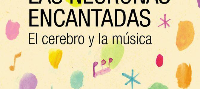 Reseña: Las neuronas encantadas. El cerebro y la música.