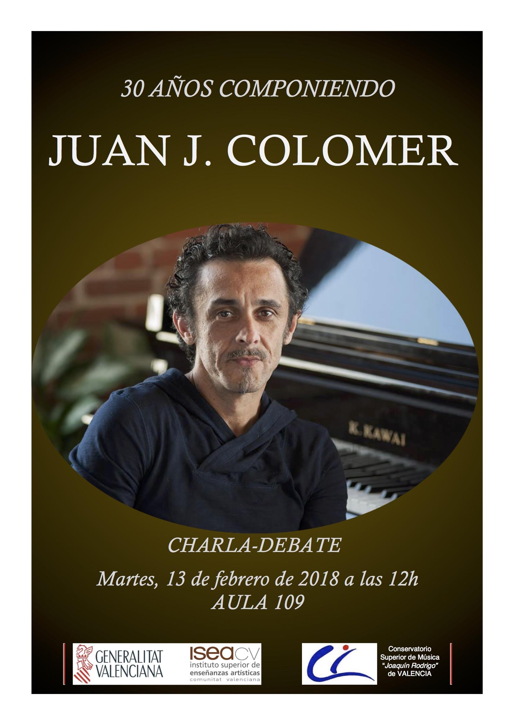 """CHARLA – DEBATE con el compositor JUAN JOSÉ COLOMER """"30 AÑOS ..."""